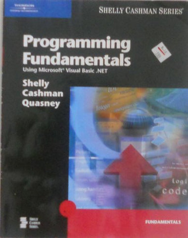 Programming Fundamentals Using Microsoft Visual Basic .Net