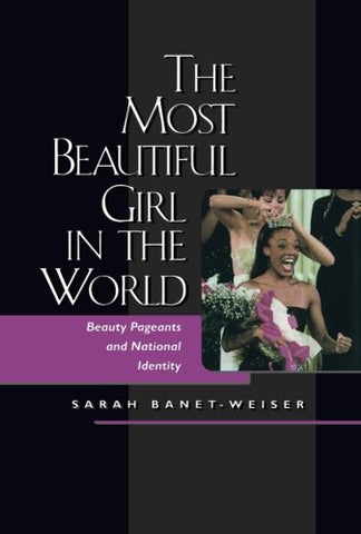 The Most Beautiful Girl In The World: Beauty Pageants And National Identity
