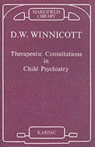 Therapeutic Consultations In Child Psychiatry (Maresfield Library)