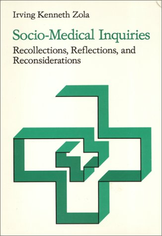 Socio-Medical Inquiries: Recollections, Reflections And Reconsiderations