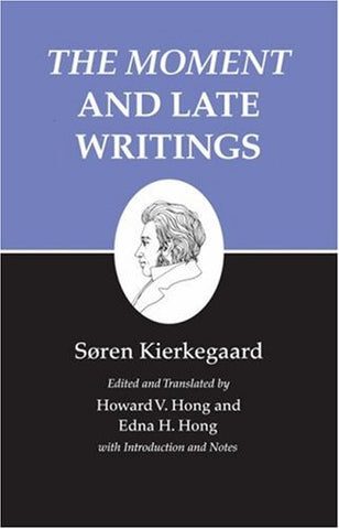 The Moment And Late Writings: Kierkegaard'S Writings, Vol. 23