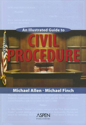 An Illustrated Guide To Civil Procedure (Coursebook Series)
