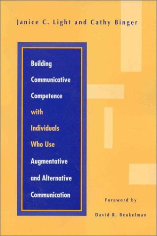 Building Communicative Competence With Individuals Who Use Augmentative And Alternative Communication