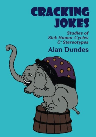 Cracking Jokes: Studies Of Sick Humor Cycles & Stereotypes