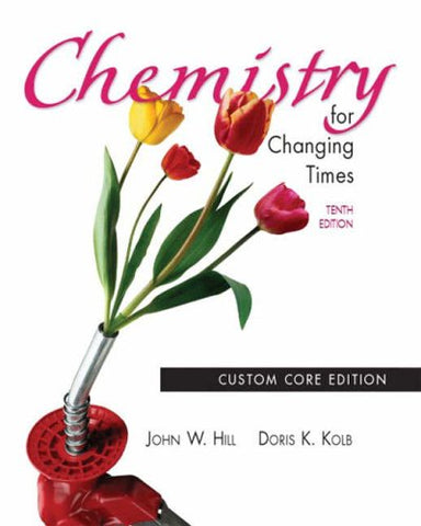 Chemistry For Changing Times: Custom Core