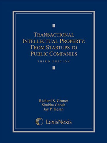 Transactional Intellectual Property: From Startups To Public Companies (Loose-Leaf)