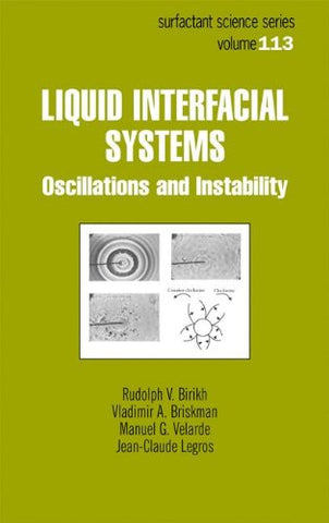 Liquid Interfacial Systems: Oscillations And Instability (Surfactant Science)
