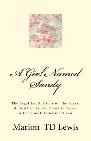 A Girl Named Sandy: The Life, Legacy & Death Of Sandra Bland