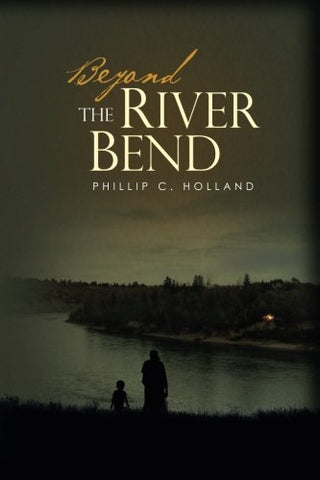 Beyond The River Bend