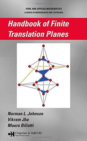 Handbook Of Finite Translation Planes (Chapman & Hall/Crc Pure And Applied Mathematics)