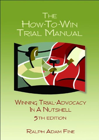 The How-To-Win Trial Manual - 5Th Edition