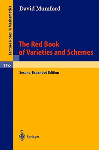 The Red Book Of Varieties And Schemes: Includes The Michigan Lectures (1974) On Curves And Their Jacobians (Lecture Notes In Mathematics)