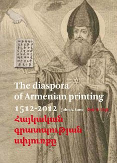 The Diaspora Of Armenian Printing, 1512-2012: Amsterdam, Yerevan 2012 (English And Armenian Edition)