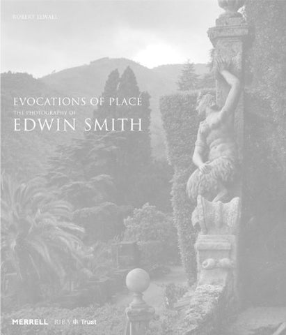 Evocations Of Place: The Photography Of Edwin Smith