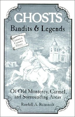 Ghosts, Bandits And Legends Of Old Monterey/Surrounding Areas