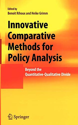 Innovative Comparative Methods For Policy Analysis: Beyond The Quantitative-Qualitative Divide
