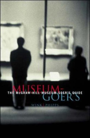 The Mcgraw-Hill Museum-Goer'S Guide