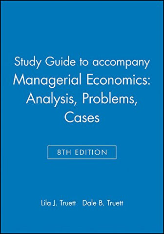 Study Guide To Accompany Managerial Economics: Analysis, Problems, Cases