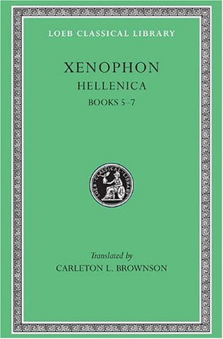 Xenophon: Hellenica, Volume Ii: Books 5-7 (Loeb Classical Library)