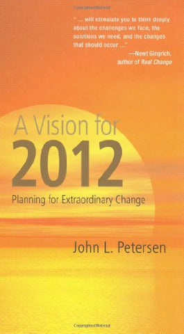 A Vision For 2012: Planning For Extraordinary Change