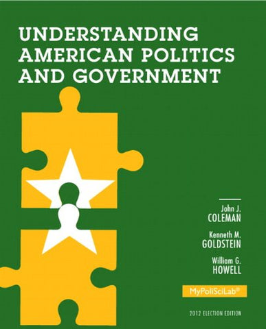 Understanding American Politics And Government, 2012 Election Edition, Plus New Mylab Political Science With Pearson Etext -- Access Card Package (3Rd Edition)