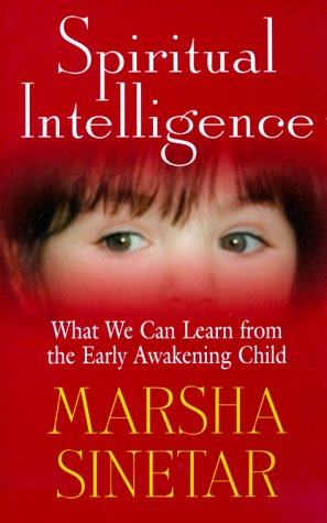 Spiritual Intelligence: What We Can Learn From The Early Awakening Child