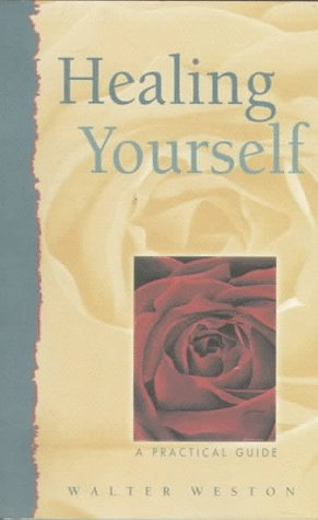 Healing Yourself: A Practical Guide (Healing (Hampton Roads))