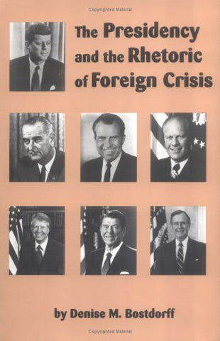 The Presidency And The Rhetoric Of Foreign Crisis (Studies In Rhetoric/Communication)