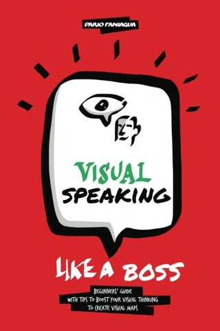 Visual Speaking Like A Boss: Tips And Ideas To Boost Your Visual Maps