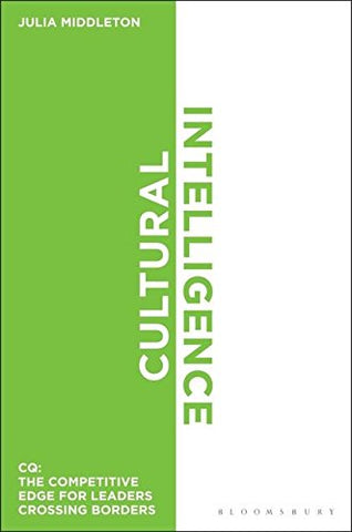 Cultural Intelligence: Cq: The Competitive Edge For Leaders Crossing Borders