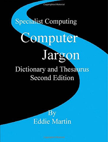 Computer Jargon Dictionary And Thesaurus