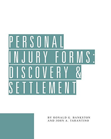 Personal Injury Forms: Discovery And Settlement