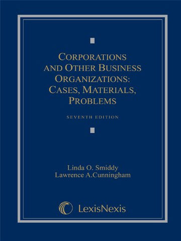 Corporations And Other Business Organizations: Cases, Materials, Problems, 7Th Edition