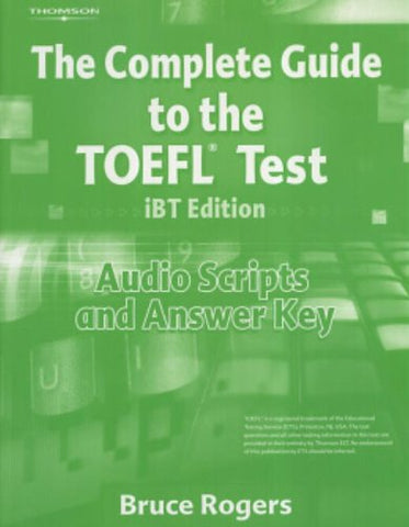 The Complete Guide To The Toefl Test, Ibt: Audio Script And Answer Key