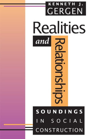 Realities And Relationships: Soundings In Social Construction (Conversations In Social Construction Se)