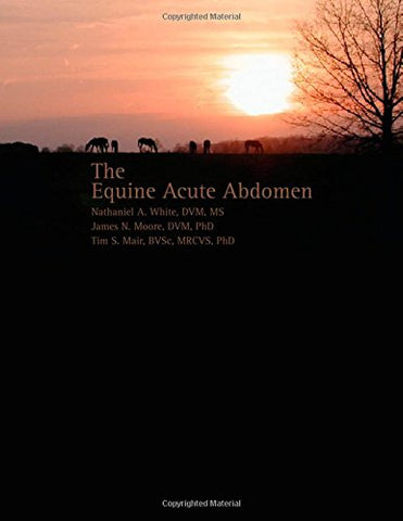 The Equine Acute Abdomen, 2Nd Edition