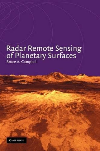 Radar Remote Sensing Of Planetary Surfaces (Topics In Remote Sensing)