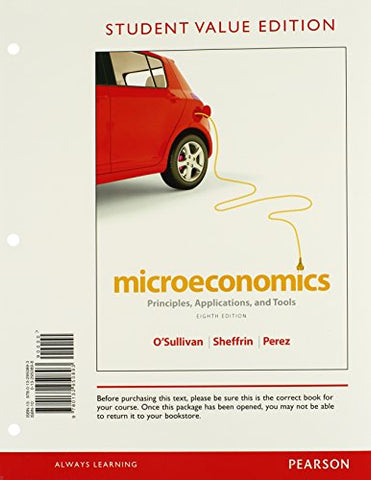 Microeconomics: Principles, Applications And Tools, Student Value Edition, 8Th Edition
