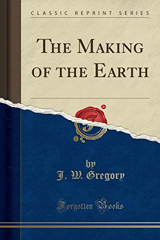 The Making Of The Earth (Classic Reprint)
