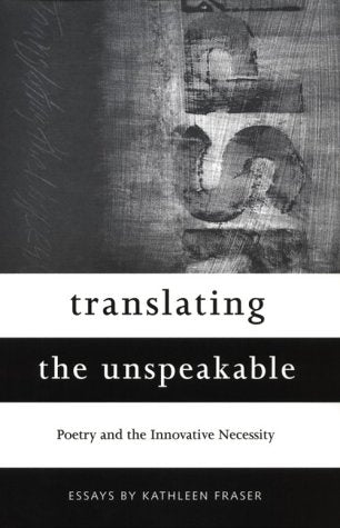 Translating The Unspeakable: Poetry And The Innovative Necessity (Modern & Contemporary Poetics)