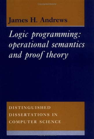 Logic Programming: Operational Semantics And Proof Theory (Distinguished Dissertations In Computer Science)