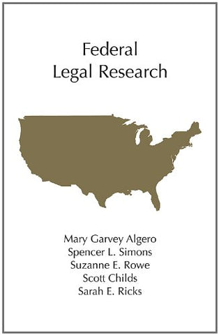 Federal Legal Research (Carolina Academic Press Legal Research)