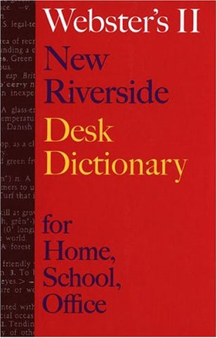 Webster'S Ii New Riverside Desk Dictionary: For Home, School, Office