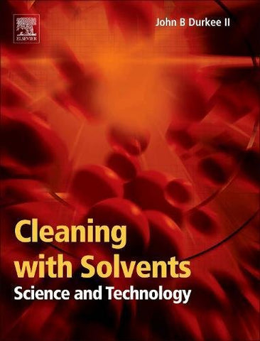 Cleaning With Solvents: Science And Technology