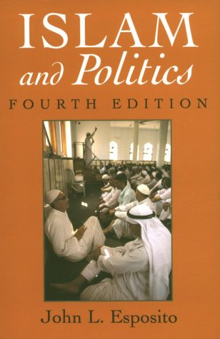 Islam And Politics, Fourth Edition (Contemporary Issues In The Middle East)