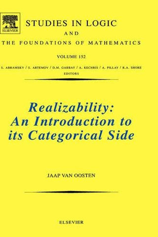 Realizability, Volume 152: An Introduction To Its Categorical Side (Studies In Logic And The Foundations Of Mathematics)
