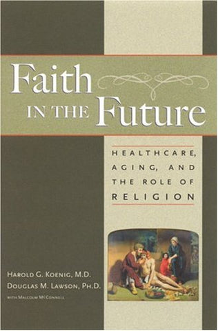 Faith In The Future: Healthcare, Aging And The Role Of Religion