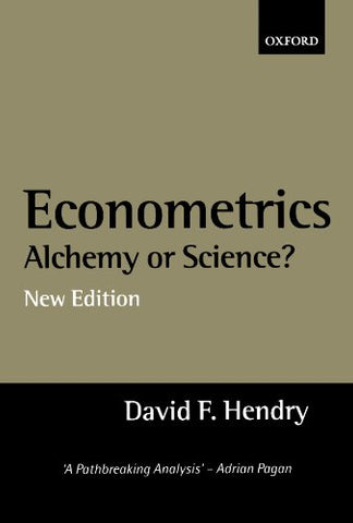 Econometrics: Alchemy Or Science? Essays In Econometric Methodology