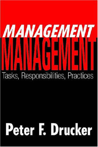 Management: Tasks, Responsibilities, Practices (Classics In Organization And Management Series)