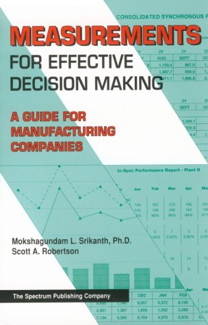 Measurements For Effective Decision Making: A Guide For Manufacturing Companies